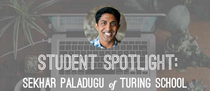 turing-school-student-spotlight-sekhar-paladugu