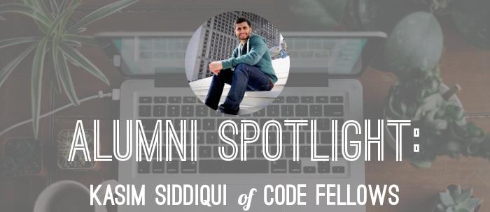 alumni-spotlight-kasim-siddiqui-code-fellows