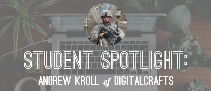 andrew-kroll-digitalcrafts-student-spotlight