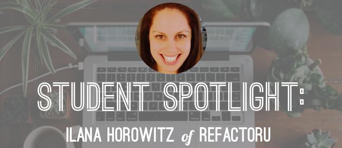 refactor-u-spotlight-ilana-horowitz