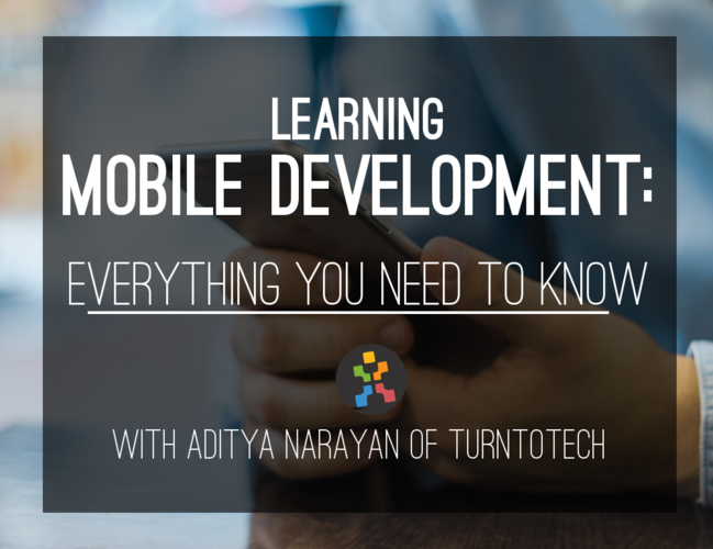 learning-mobile-development-with-turntotech-co-founder-aditya-narayan