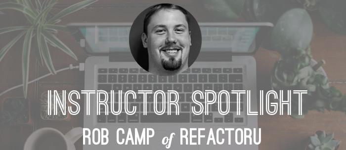 refactoru-instructor-spotlight-rob-camp