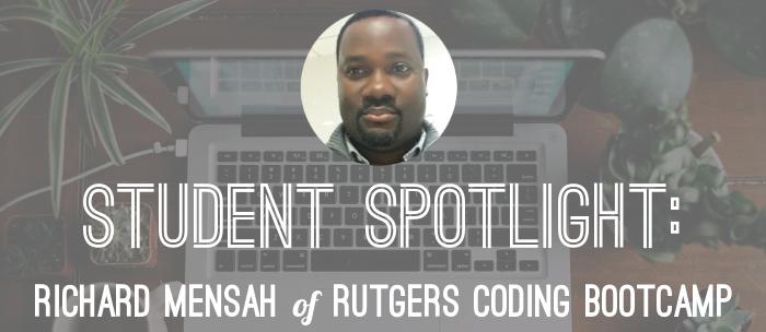 richard-mensah-rutgers-coding-bootcamp-student-spotlight