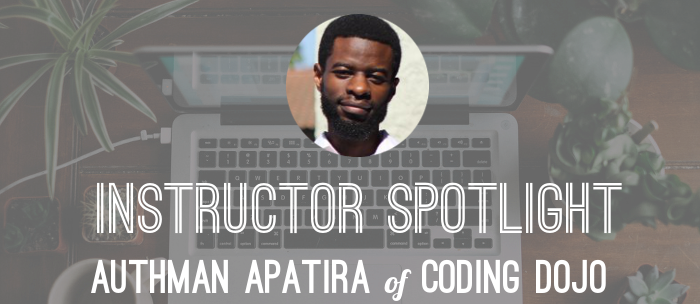 authman-apatira-coding-dojo-instructor-spotlight