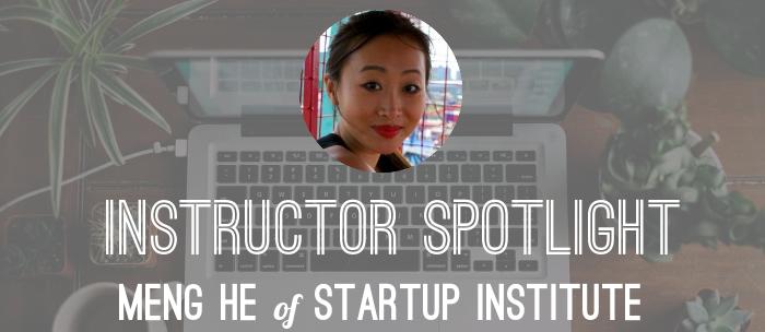 meng-he-startup-institute-instructor-spotlight
