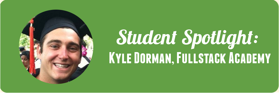 student-spotlight-kyle-fullstack-academy