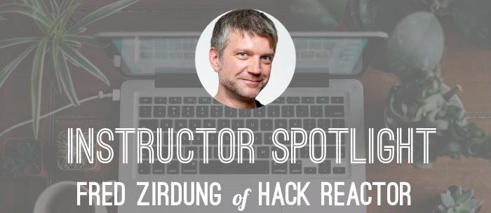 fred-zirdung-hack-reactor-instructor-spotlight
