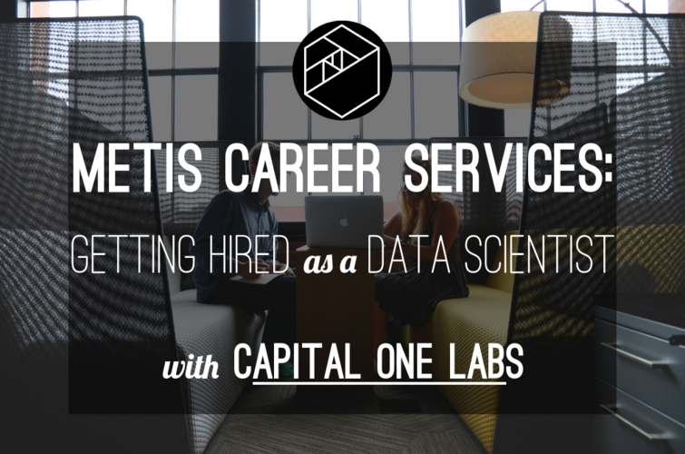 getting-a-data-science-job-with-metis-and-capital-one