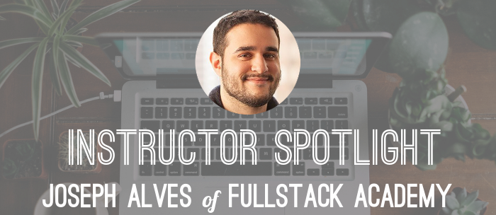 joseph-alves-instructor-spotlight-fullstack-academy