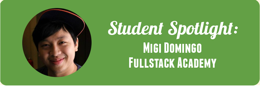 fullstack-student-spotlight-migi-domingo