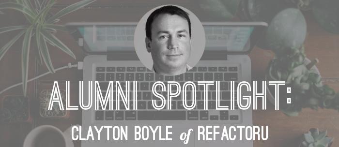 clayton-boyle-alumni-spotlight-refactoru