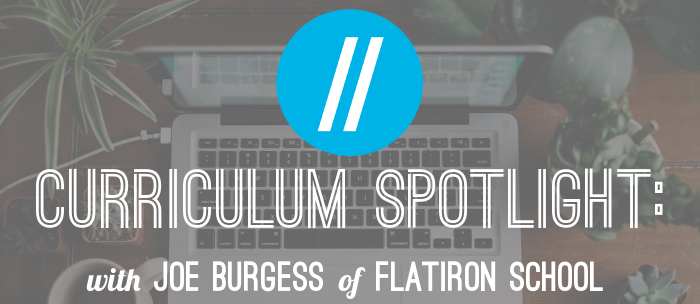 joe-burgess-flatiron-school-curriculum-spotlight