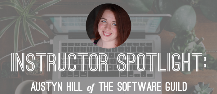 austyn-hill-software-guild-instructor-spotlight