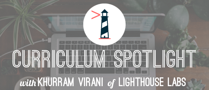 khurram-virani-lighthouse-labs-curriculum-spotlight