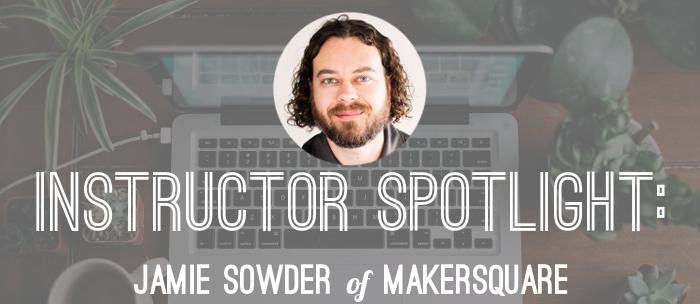 jamie-sowder-makersquare-instructor-spotlight