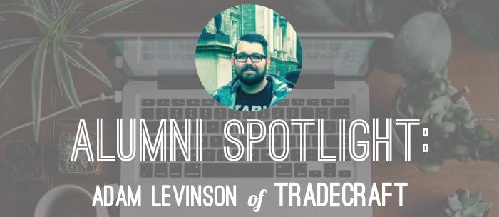 adam-levinson-tradecraft-alumni-spotlight