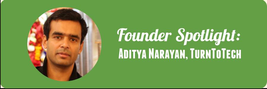 founder-spotlight-aditya-turntotech