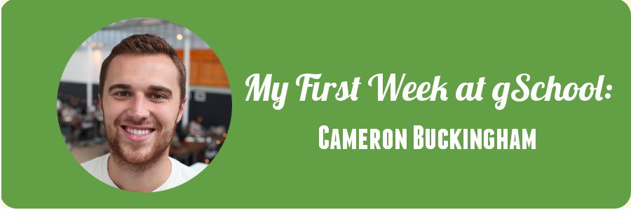 student-spotlight-cameron-gschool-week-1
