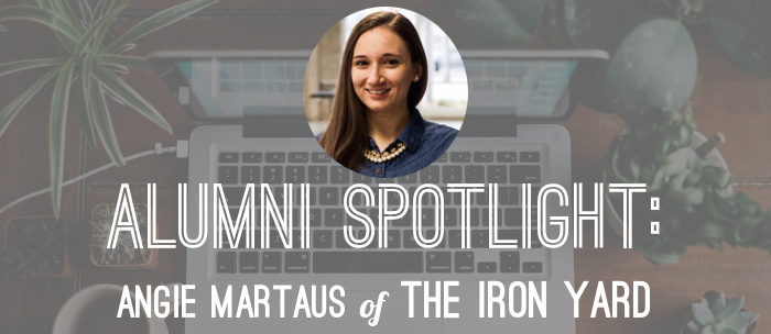 angie-martaus-the-iron-yard-alumni-spotlight