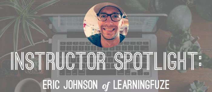 eric-johnson-learningfuze-instructor-spotlight