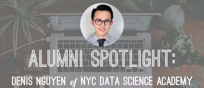 denis-nguyen-nyc-data-science-academy-alumni-spotlight