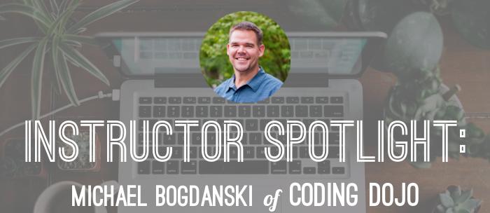 michael-bogdanski-coding-dojo-instructor-spotlight