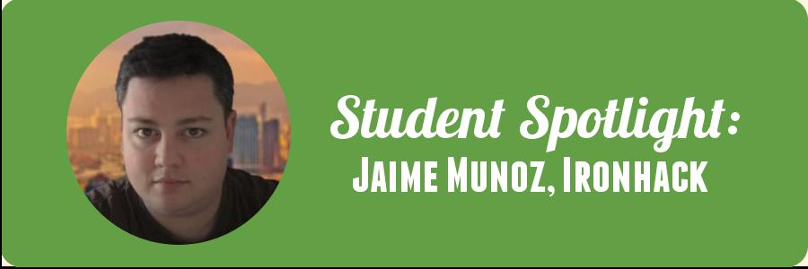 jaime-ironhack-student-spotlight