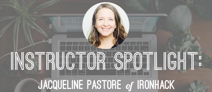 jacqueline-pastore-ironhack-instructor-spotlight