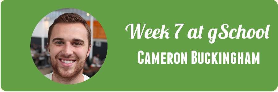cameron-week-7-gschool
