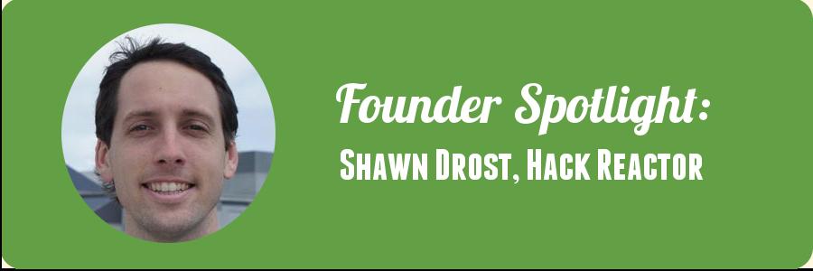 founder-spotlight-shawn-drost-hack-reactor