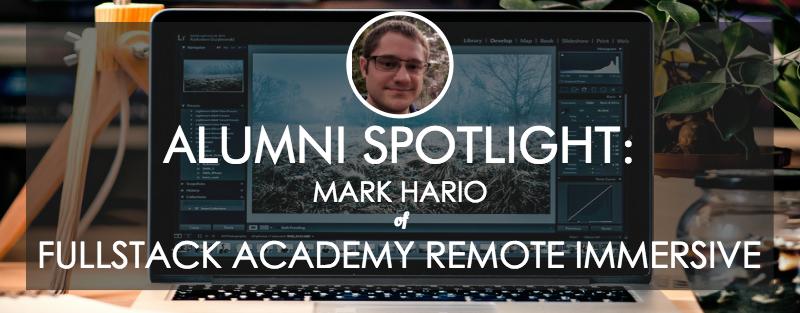 fullstack-academy-remote-alumni-spotlight-mark-hario