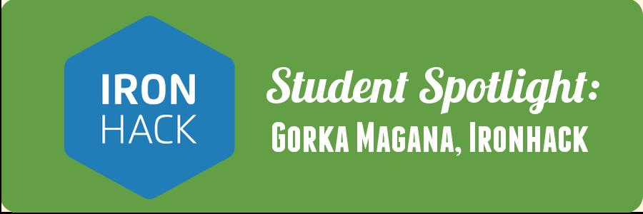 gorka-ironhack-student-spotlight