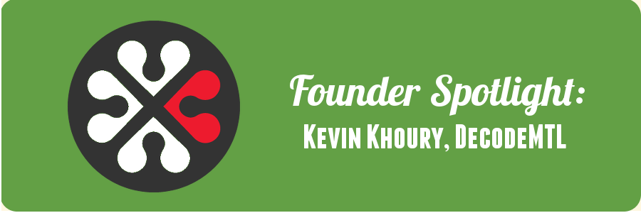 founder-spotlight-kevin-decodemtl