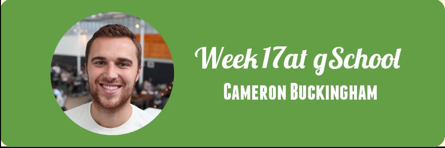cameron-buckingham-week-17-at-gschool