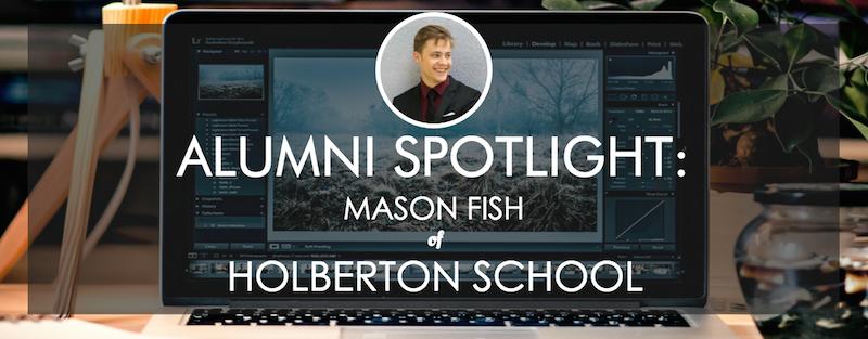 holberton-school-alumni-spotlight-mason-fish