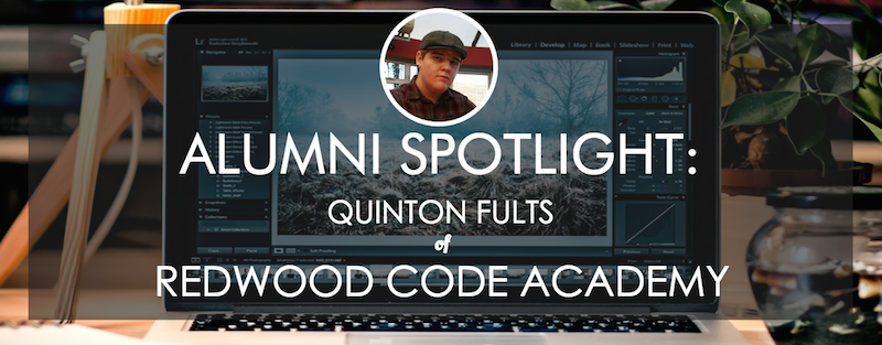 redwood-code-academy-alumni-spotlight-quinton-fults