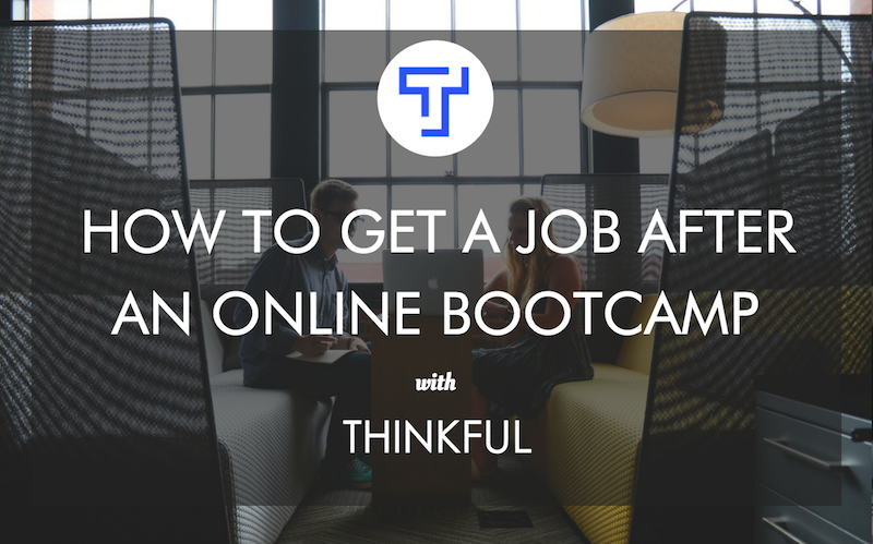 how-to-get-job-after-online-bootcamp-thinkful