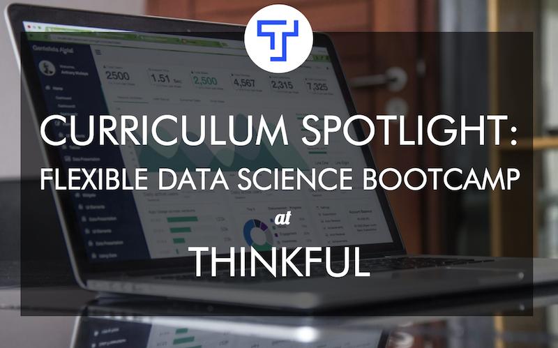 thinkful-curriculum-spotlight-flexible-data-science