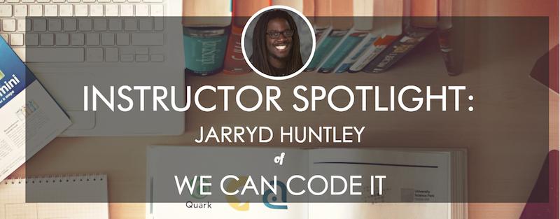 we-can-code-it-instructor-spotlight-jarryd-huntley