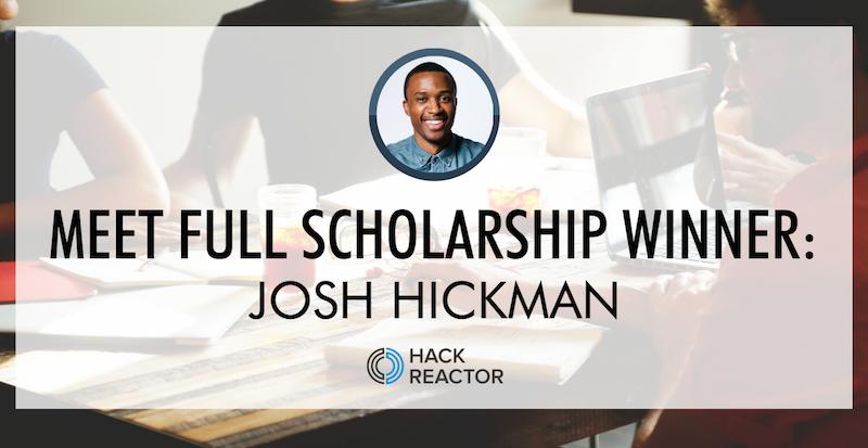 hack-reactor-full-scholarship-winner-josh-hickman