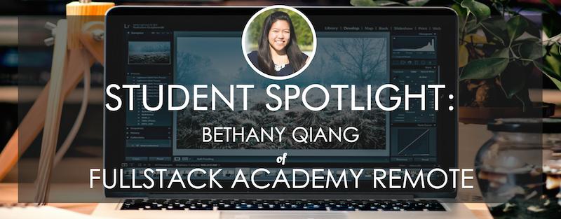 fullstack-academy-student-spotlight-bethany-qiang