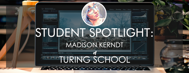 turing-school-student-spotlight-madison-kerndt