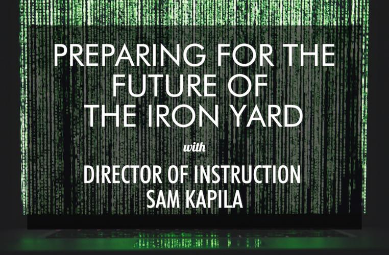 the-iron-yard-future-instruction-sam-kapila