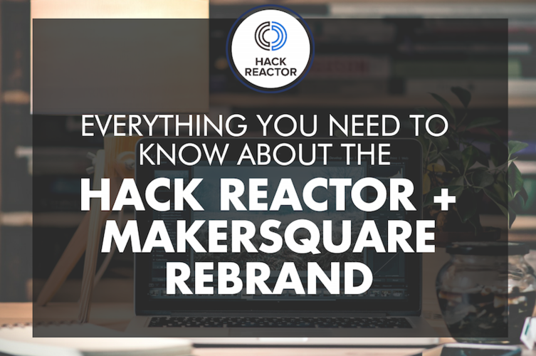 hack-reactor-makersquare-rebrand-everything-you-need-to-know