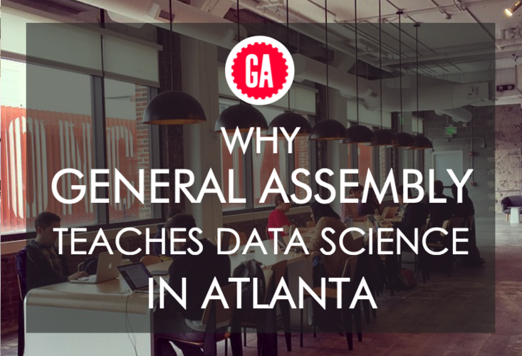 why-general-assembly-teaches-data-science-in-atlanta