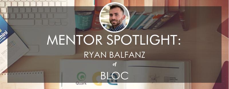 bloc-mentor-spotlight-ryan-balfanz