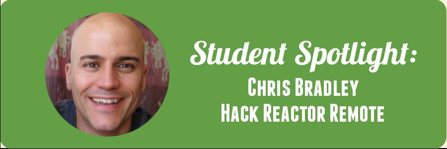 chris-bradley-hack-reactor-student-spotlight