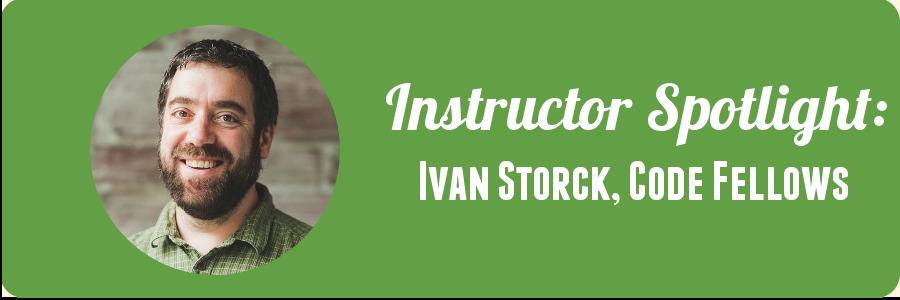 ivan-code-fellows-instructor-spotlight