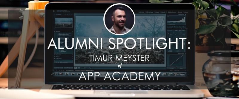 app-academy-alumni-spotlight-timur-meyster