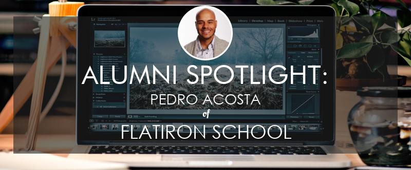flatiron-school-alumni-spotlight-pedro-acosta